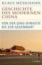 Klaus Mühlhahn - Geschichte des modernen China