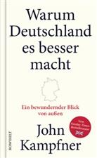 John Kampfner - Warum Deutschland es besser macht