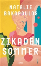 Natalie Bakopoulos - Zikadensommer