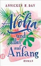 Annicken R Day, Annicken R. Day - Aloha und alles auf Anfang