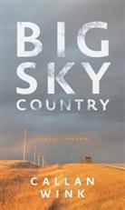 Callan Wink - Big Sky Country