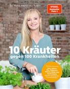 Franzisk Rubin, Franziska Rubin, Franziska (Dr. Rubin, Gudrun Strigin, Judith Büthe - 10 Kräuter gegen 100 Krankheiten