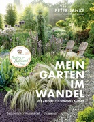 Peter Janke, Jürgen Becker - Mein Garten im Wandel des Zeitgeistes und des Klimas