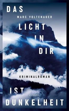 Marc Voltenauer - Das Licht in dir ist Dunkelheit - Kriminalroman