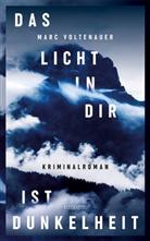 Marc Voltenauer - Das Licht in dir ist Dunkelheit