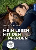 Lisa Röckener - Mein Leben mit den Pferden