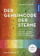 Jürgen Teichmann, Jürgen (Dr.) Teichmann - Der Geheimcode der Sterne