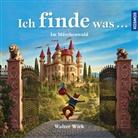 Walter Wick - Ich finde was, Im Märchenwald