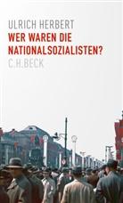 Ulrich Herbert - Wer waren die Nationalsozialisten?