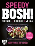 Henr Firth, Henry Firth, Ian Theasby - Speedy Bosh! schnell - einfach - vegan