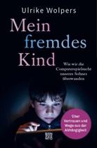 Ulrike Wolpers - Mein fremdes Kind