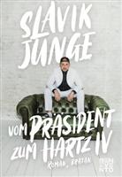 Jonas Lindemann, Slavik Jung, Slavik Junge - Vom Präsident zum Hartz IV