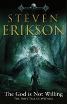Steven Erikson - The God is Not Willing