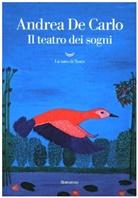 Andrea De Carlo - Il teatro dei sogni