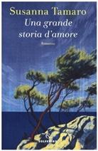 Susanna Tamaro - Una grande storia d'amore