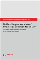 Dt. Komitee zum Humanitären Völkerrecht, D Komitee zum Humanitären Völkerr - National Implementation of International Humanitarian Law