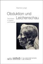 Stephanie Langer, Maximilia Bergengruen, Peter Schnyder - Obduktion und Leichenschau