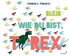 Veronika Frolova, Sonja Häußler - Bleib wie du bist, T-Rex