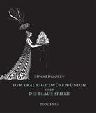 Edward Gorey - Der traurige Zwölfpfünder oder Die blaue Spieke