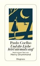 Paulo Coelho, Henry Drummond - Und die Liebe hört niemals auf