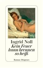 Ingrid Noll - Kein Feuer kann brennen so heiß