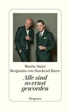 Marti Suter, Martin Suter, Benjamin von Stuckrad-Barre - Alle sind so ernst geworden