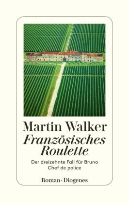 Martin Walker - Französisches Roulette - Der dreizehnte Fall für Bruno, Chef de police