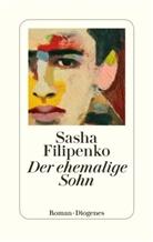 Sasha Filipenko - Der ehemalige Sohn