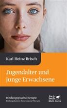 Karl Heinz Brisch, Karl-Heinz Brisch - Jugendalter und junge Erwachsene