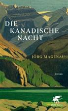 Jörg Magenau - Die kanadische Nacht