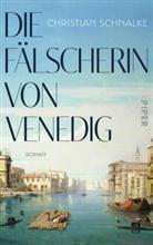 Christian Schnalke - Die Fälscherin von Venedig
