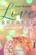 Kate Meader - Love Breaker - Liebe bricht alle Regeln