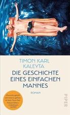 Timon Karl Kaleyta - Die Geschichte eines einfachen Mannes