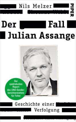 Oliver Kobold, Nil Melzer, Nils Melzer - Der Fall Julian Assange - Geschichte einer Verfolgung - Der spektakuläre Report des UNO-Sonderberichterstatters für Folter