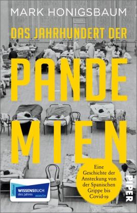 Mark Honigsbaum - Das Jahrhundert der Pandemien - Eine Geschichte der Ansteckung von der Spanischen Grippe bis Covid-19
