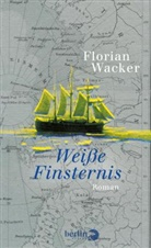 Florian Wacker - Weiße Finsternis