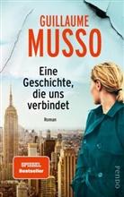 Guillaume Musso - Eine Geschichte, die uns verbindet