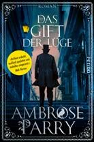 Ambrose Parry - Das Gift der Lüge