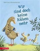 Martin Fuchs, Anke Hennings-Huep - Wir sind doch keine Küken mehr