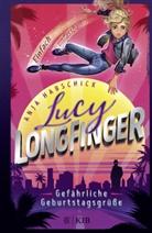 Anja Habschick - Lucy Longfinger - einfach unfassbar!: Gefährliche Geburtstagsgrüße