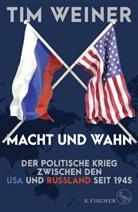 Tim Weiner - Macht und Wahn