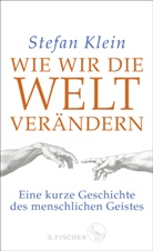 Stefan Klein, Stefanie Harjes - Wie wir die Welt verändern