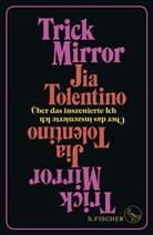 Jia Tolentino - Trick Mirror