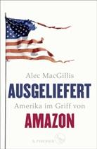 Alec MacGillis - Ausgeliefert