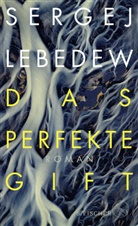 Sergej Lebedew - Das perfekte Gift