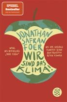 Jonathan Safran Foer - Wir sind das Klima!