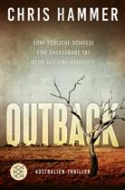 Chris Hammer - Outback - Fünf tödliche Schüsse. Eine unfassbare Tat. Mehr als eine Wahrheit