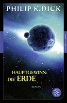 Philip K Dick, Philip K. Dick - Hauptgewinn: die Erde