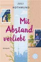 Juli Rothmund - Mit Abstand verliebt