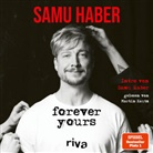 Samu Haber, Martin Kautz - Forever Yours, Audio-CD, MP3 (Hörbuch)